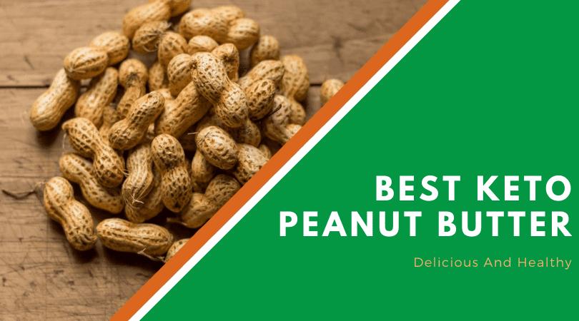 Best Keto Peanut Butter