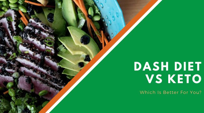 Dash Diet vs Keto