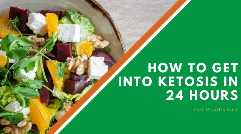How To Get Into Ketosis In 24 Hours