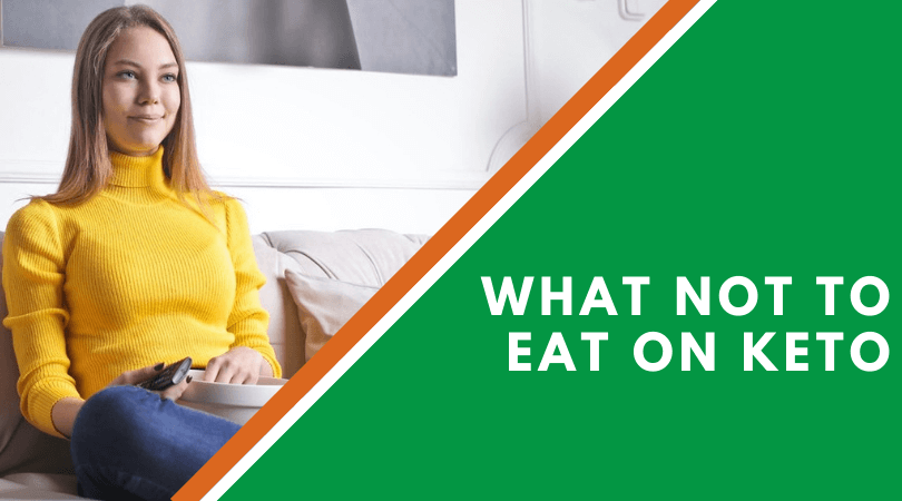 What Not To Eat On Keto
