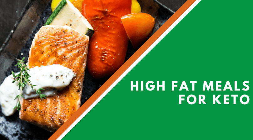 High Fat Meals For Keto