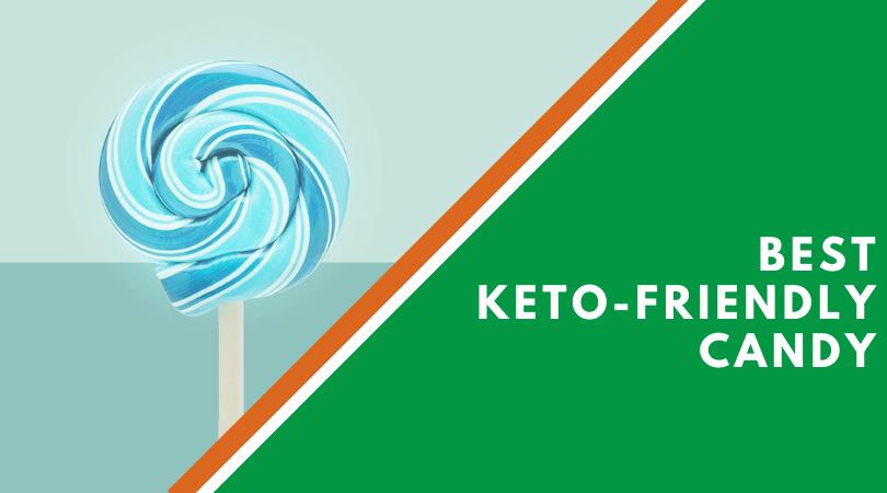 Best Keto-Friendly Candy