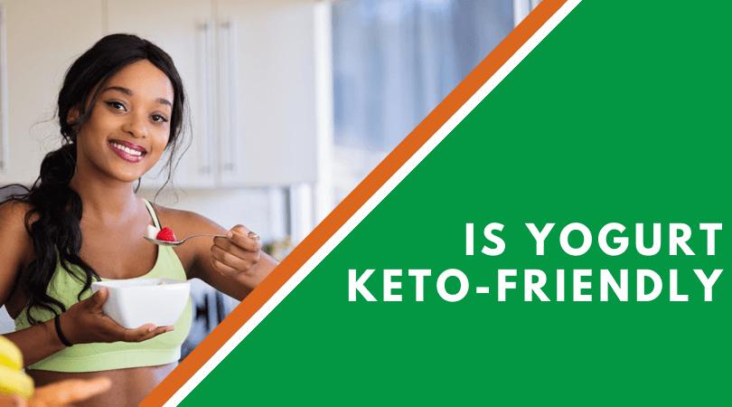 Is Yogurt Keto-Friendly