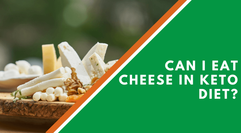 Can I Eat Cheese In Keto Diet?