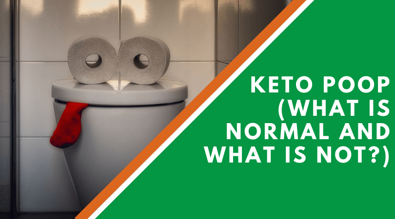 Keto Poop (What Is Normal and What Is Not?)