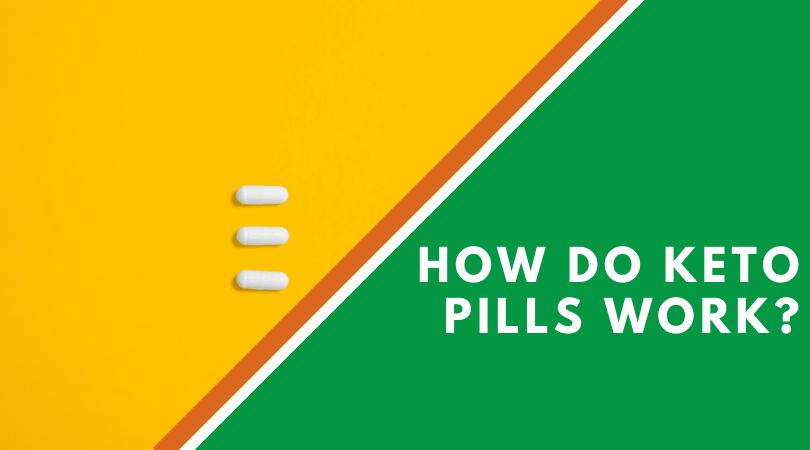 How Do Keto Pills Work?