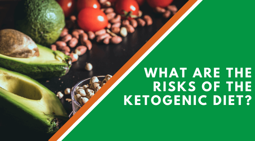 What Are The Risks Of The Ketogenic Diet?