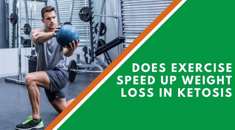 Does Exercise Speed Up Weight Loss in Ketosis