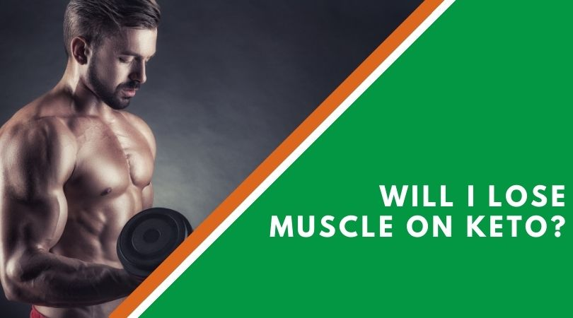 Will I Lose Muscle On Keto?