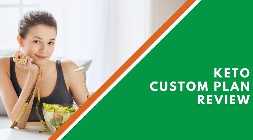 Keto Custom Plan Review