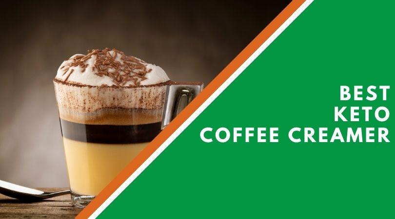Best Keto Coffee Creamer