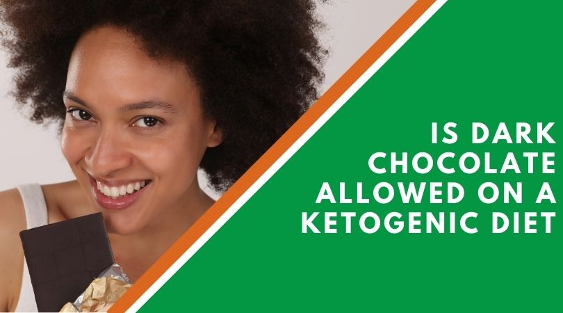 Is Dark Chocolate Allowed On A Ketogenic Diet?