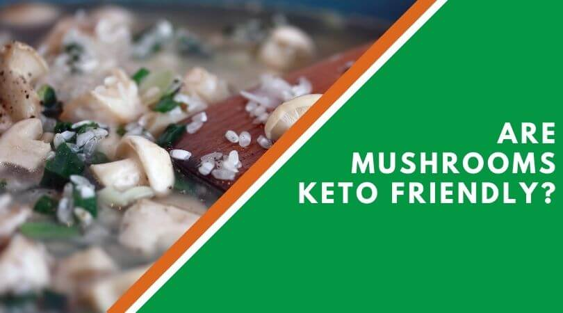 Are Mushrooms Keto-Friendly