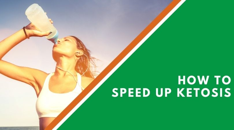 How To Speed Up Ketosis