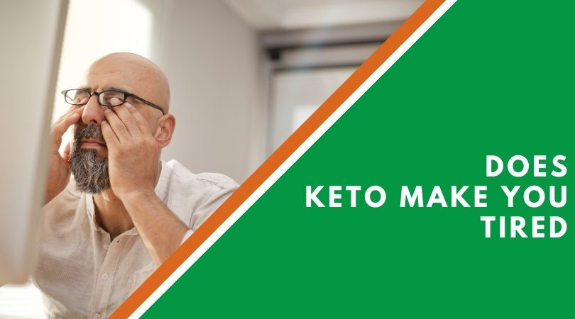 Does Keto Make You Tired